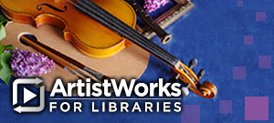 ArtistWorks for Libraries Banner