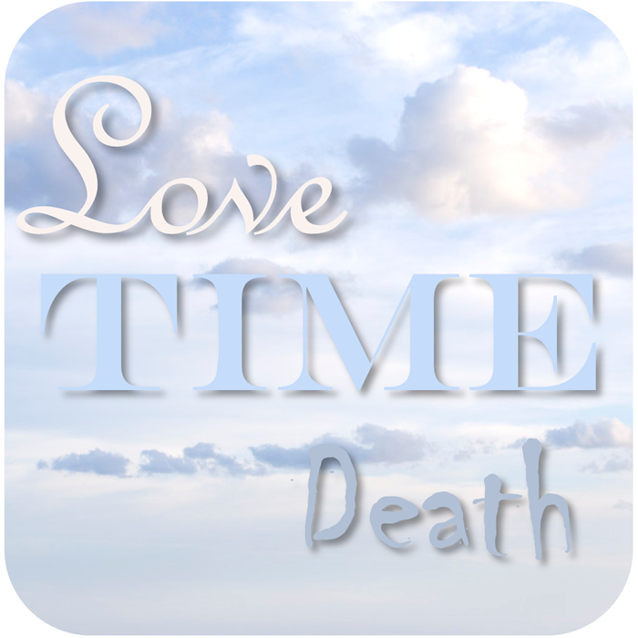 Love + Time + Death