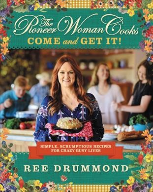 The Pioneer Woman Cooks Come and Get It Book Cover