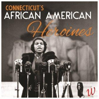 CTs African American Heroes-CT Womens Hall of Fame
